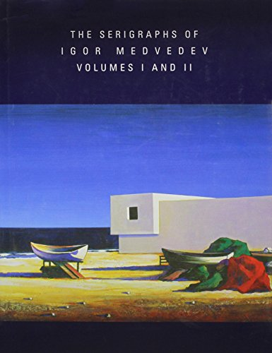 The Serigraphs of Igor Medvedev - Volumes: Igor Medvedev