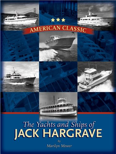 9780974259208: American Classic: The Yachts and Ships of Jack Hargrave