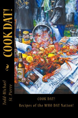 9780974260259: Cook Dat!: Recipes of the WHO DAT Nation!