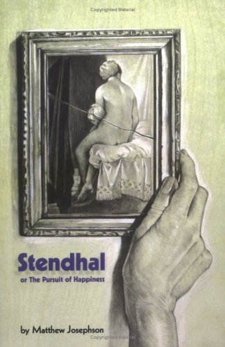 9780974261560: Stendhal or the Pursuit of Happiness