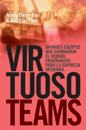 9780974261591: Virtuoso Teams. Grandes Equipos que cambiaron el Mundo: Enseñanzas Para la Empresa Moderna: Ensenanzas Para La Empresa Moderna
