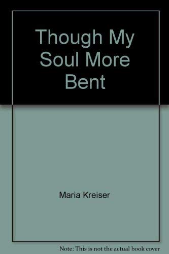 Though My Soul More Bent Memoir of a Soviet German