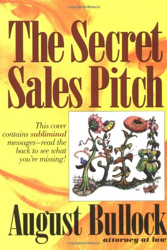 9780974264004: The Secret Sales Pitch: An Overview of Subliminal Advertising