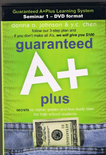 9780974264868: Guaranteed A+ Plus - Secrets to Higher Grades and Less Study Time for High School Students - Semiar 1 DVD