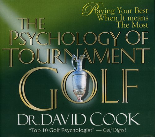 The Psychology of Tournament Golf (CD Series): David L. Cook