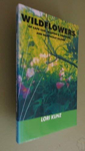 9780974267708: Wildflowers of Cape Cod, Martha's Vineyard and Nantucket Island
