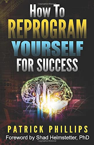 9780974269900: How to Reprogram Yourself for Success