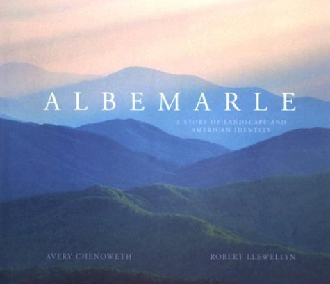 9780974270708: Albemarle: A Story of Landscape and American Identity