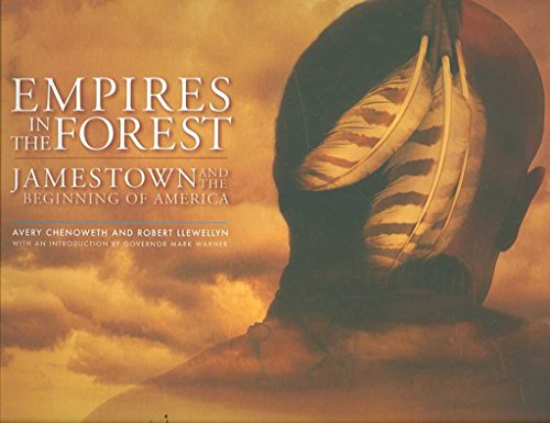 Empires in the Forest: Jamestown and the Beginning of America (Hardcover): Avery Chenoweth