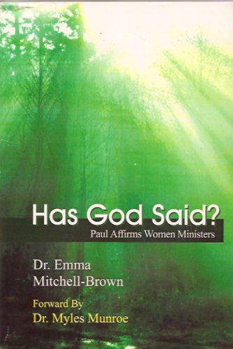 Has God Said?: Paul Affirms Women Ministers: Dr. Emma Mitchell-Brown,