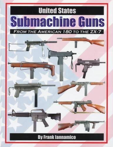 9780974272405: United States Submachine Guns