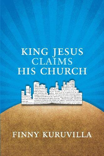 King Jesus Claims His Church: Finny Kuruvilla