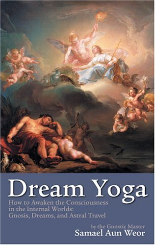 9780974275598: Dream Yoga: Writings on Dreams and Astral Travel