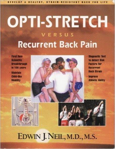 Opti-Stretch Versus Recurrent Back Pain: Edwin J., M.D. Neil
