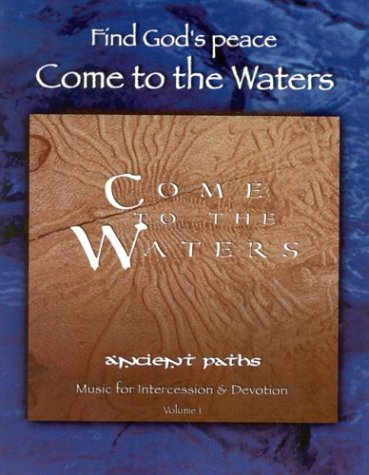 9780974277806: Come to the Waters: Ancient Paths, Volume One