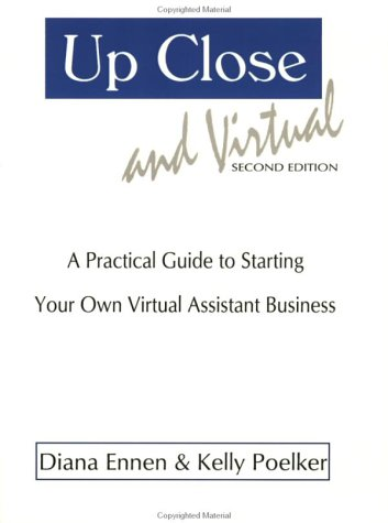 9780974279022: Up Close & Virtual: A Practical Guide to Starting Your Own Virtual Assistant Business, Second Edition