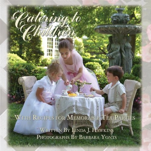 9780974280608: Catering to Children: With Recipes for Memorable Tea Parties