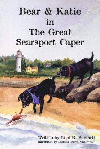9780974281506: Bear and Katie in The Great Searsport Caper