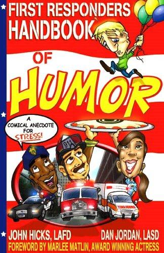 First Reponders Handbook of Humor : A: Dan Jordan; John