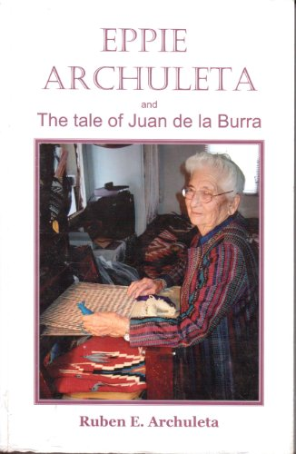 Eppie Archuleta and the Tale of Juan De La Burra: Ruben Archuleta