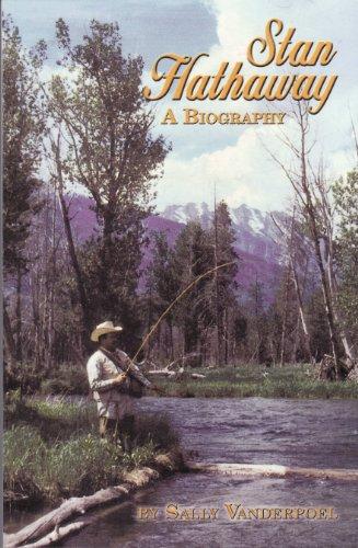 Stan Hathaway: A Biography: Sally Vanderpoel