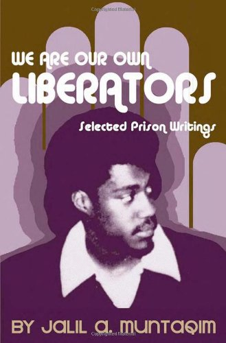 9780974288468: We Are Our Own Liberators: Selected Prison Writings