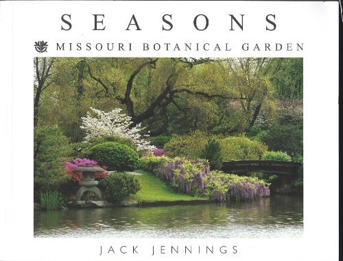 Seasons: 25 Years Of Photography At The Missouri Botanical Garden