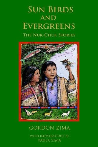 Sunbirds and Evergreens: The Nuk-Chuk Stories: Zima, Gordon: Zima,