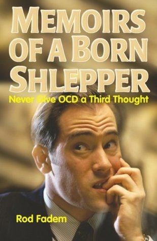 9780974290058: Memoirs of a Born Shlepper: Never Give Ocd a Third Thought