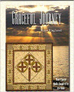 Graceful Journey More Classic Quilts Inspired By the Bible: Kaye England