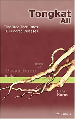 9780974296227: Tongkat Ali: The Tree That Cures a Hundred Diseases