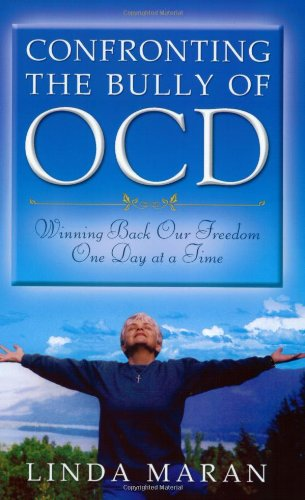 Confronting the Bully of OCD: Winning Back: Linda Maran