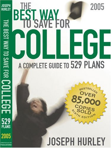The Best Way to Save for College: A Complete Guide to 529 Plans: Joseph F. Hurley