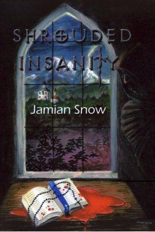 Shrouded Insanity: Snow, Jamian