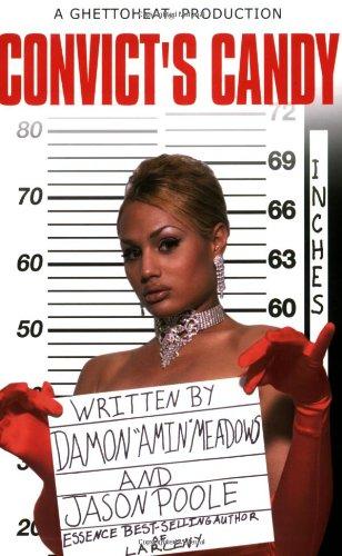 Convict's Candy: Damon Meadows; Jason Poole