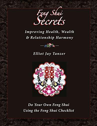 FENG SHUI SECRETS: Improving Health, Wealth & Relationship Harmony (O): Elliot Jay Tanzer