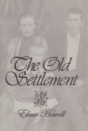 9780974301204: The Old Settlement