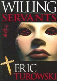 Willing Servants: Turowski, Eric