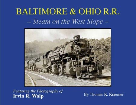 9780974306063: Baltimore & Ohio Railroad - Steam on the West Slope