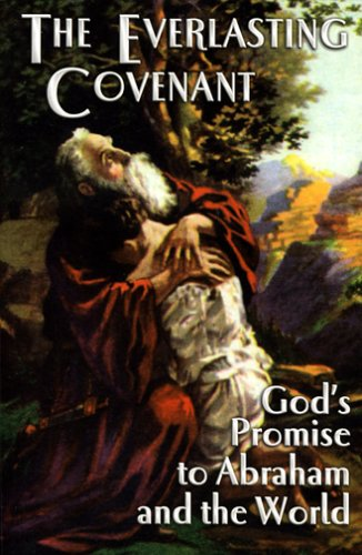 9780974315256: The Everlasting Covenant: God's Promise to Abraham and the World