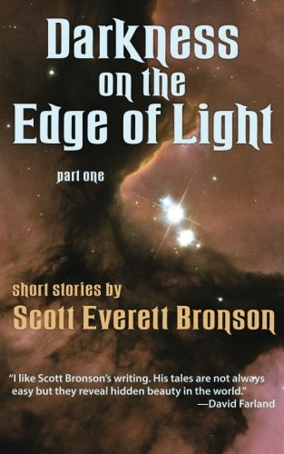 9780974315508: Darkness on the Edge of Light, Part One