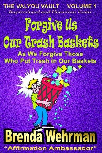 9780974317939: Forgive Us Our Trash Baskets