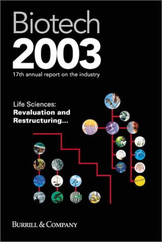 Biotech 2003 Life Sciences: Revaluation and Restructuring: G. Steven Burrill