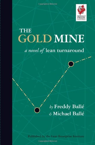 9780974322568: The Gold Mine: A Novel of Lean Turnaround