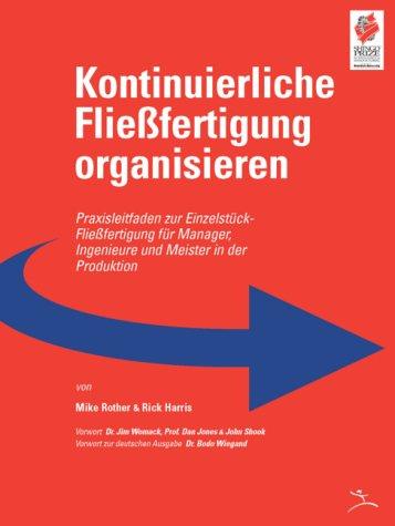 9780974322582: Kontinuierliche Fliessfertigung organisieren: Praxisleitfaden zur Einzelstück-Fliessfertigung für Manager, Ingenieure und Meister in der Produktion