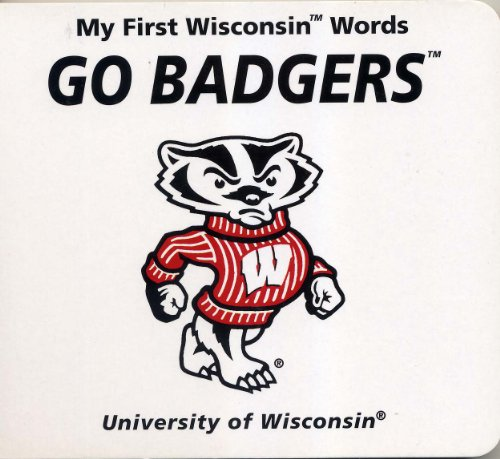 9780974324425: My First Wisconsin Words Go Badgers