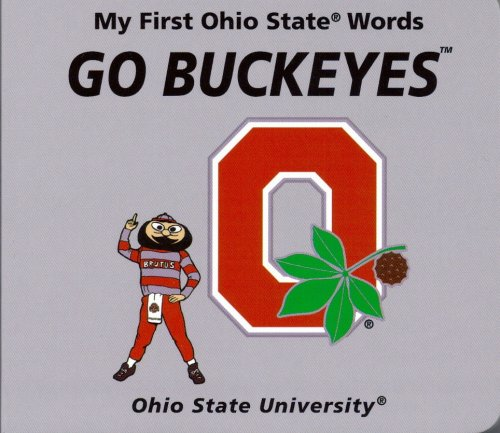 9780974324456: My First Ohio State Words GO BUCKEYES