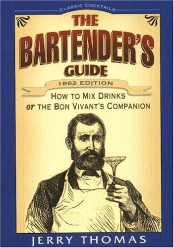 The Bartender's Guide : How to Mix: Jerry Thomas
