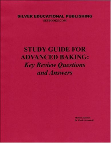 9780974328713: Study Guide for Advanced Baking: Key Review Questions and Answers