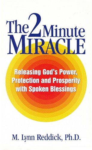 The 2 Minute Miracle: Releasing God's Power,: M. Lynn Reddick
